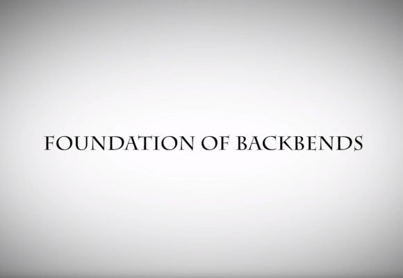 FOUNDATION OF BACKBENDS